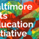 Baltimore Arts Education Initiative